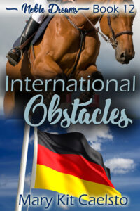 Book Cover: International Obstacles (Noble Dreams Book 12)